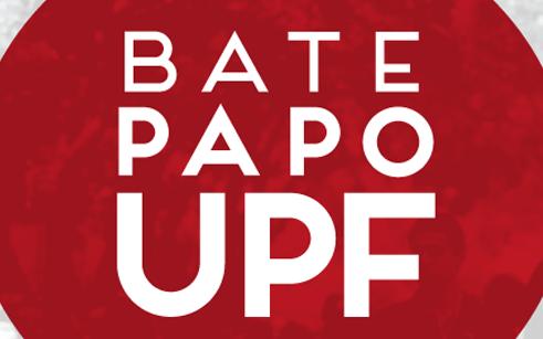 Bate Papo UPF será na próxima terça-feira (28)